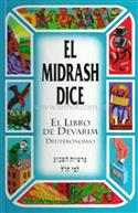 El Midrash Dice vol. 5 - Debarim