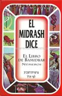 El Midrash Dice vol. 4 - Bamidbar